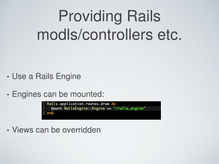 Providing Rails modls/controllers etc.