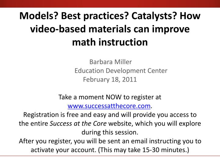 Models? Best practices? Catalysts? How video-based materials can improve math instruction