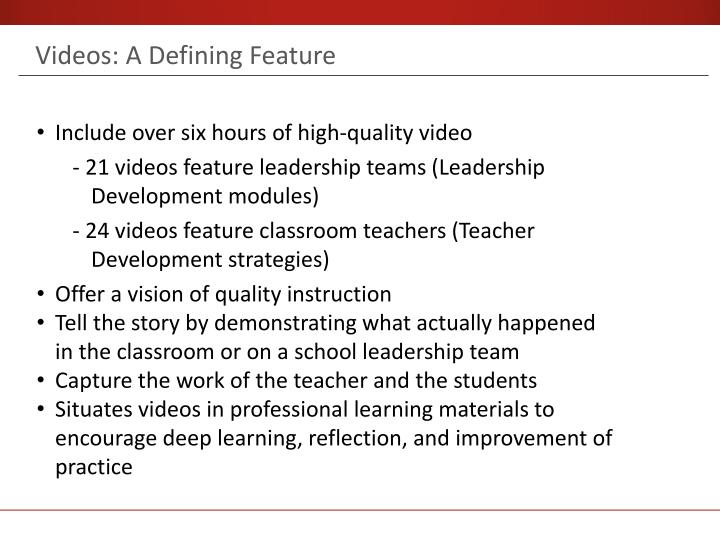 Videos: A Defining Feature