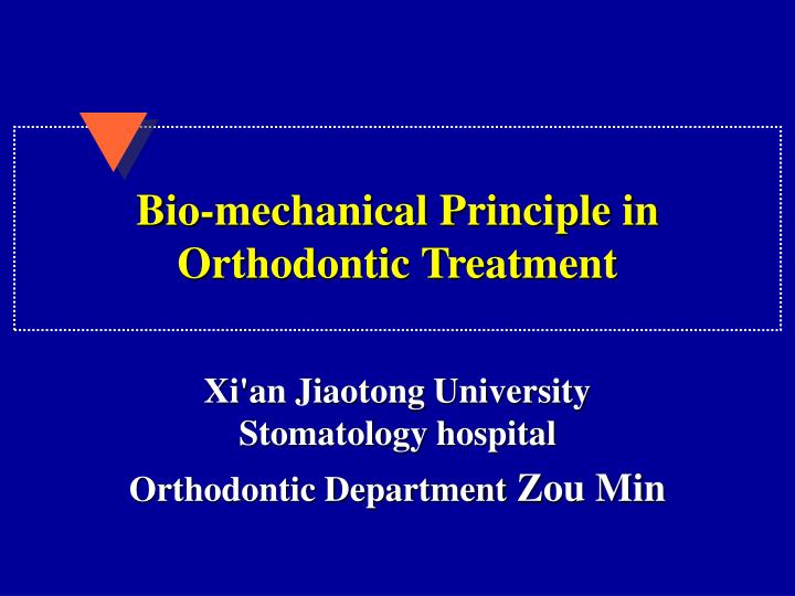 bio mechanical principle in orthodontic treatment n.