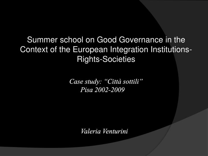 Summer school on Good Governance in the Context of the European Integration Institutions-Rights-Soci...