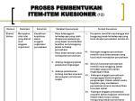 proses pembentukan item item kuesioner 12