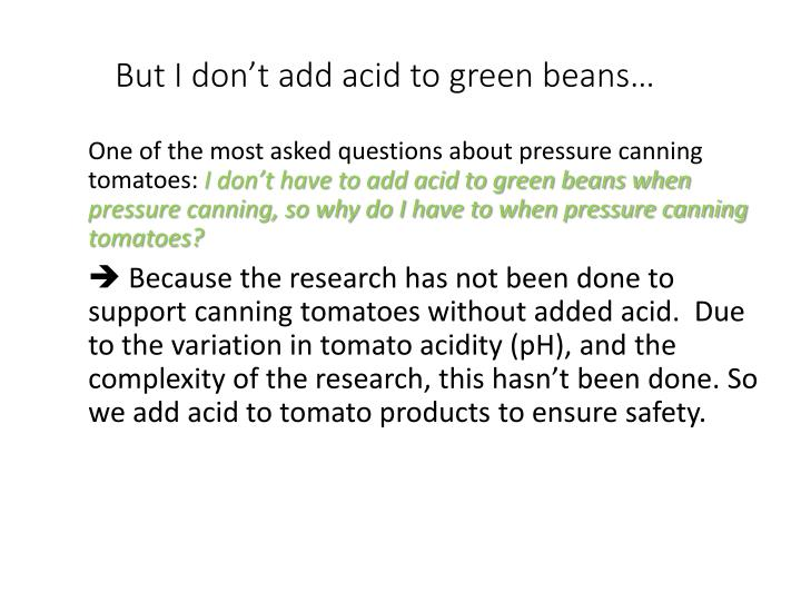 But I don't add acid to green beans…