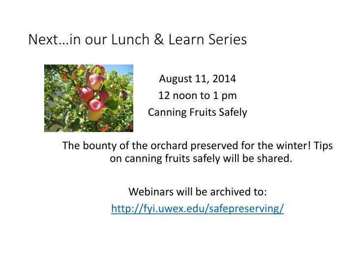 Next…in our Lunch & Learn Series