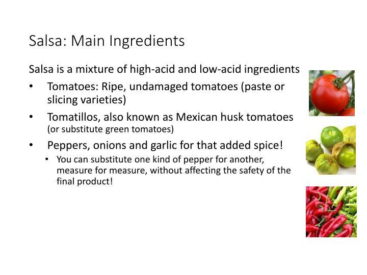 Salsa is a mixture of high-acid and low-acid ingredients