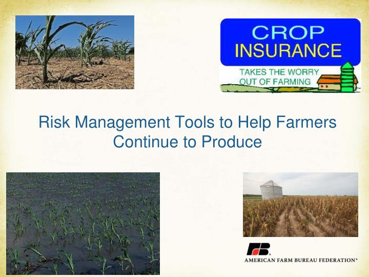 Risk Management Tools to Help Farmers Continue to Produce