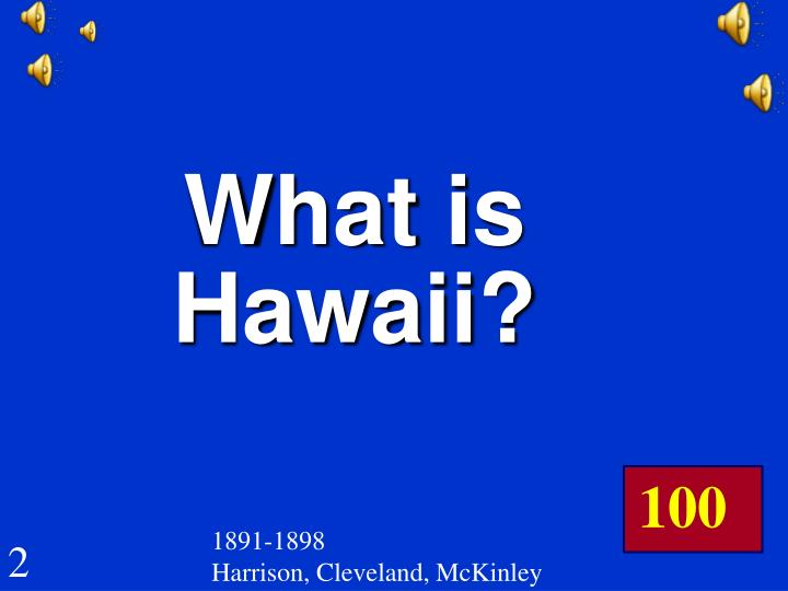 What is Hawaii?
