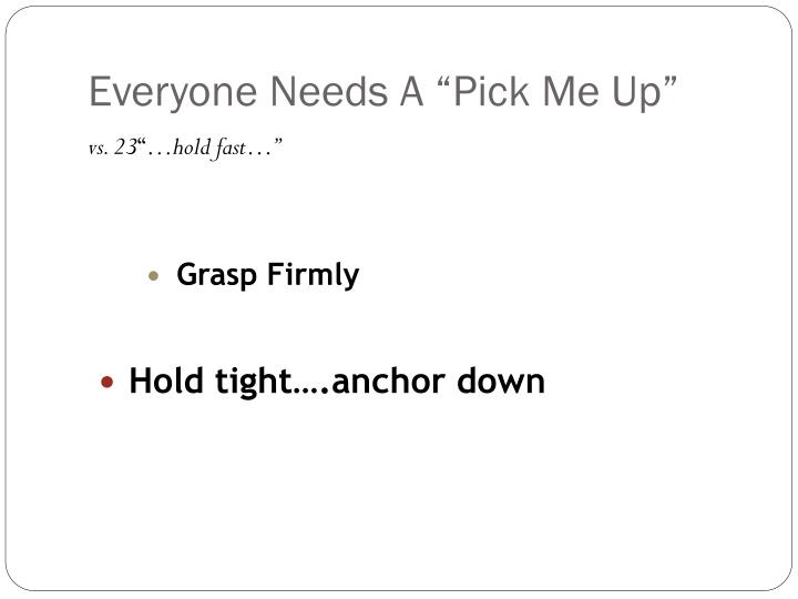 Everyone needs a pick me up
