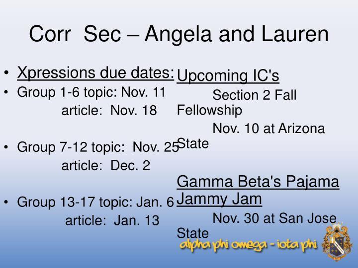 Corr  Sec – Angela and Lauren