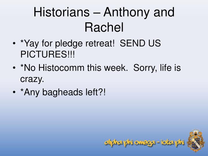 Historians – Anthony and Rachel