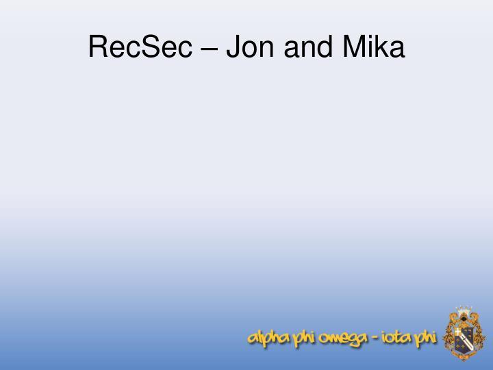RecSec – Jon and Mika