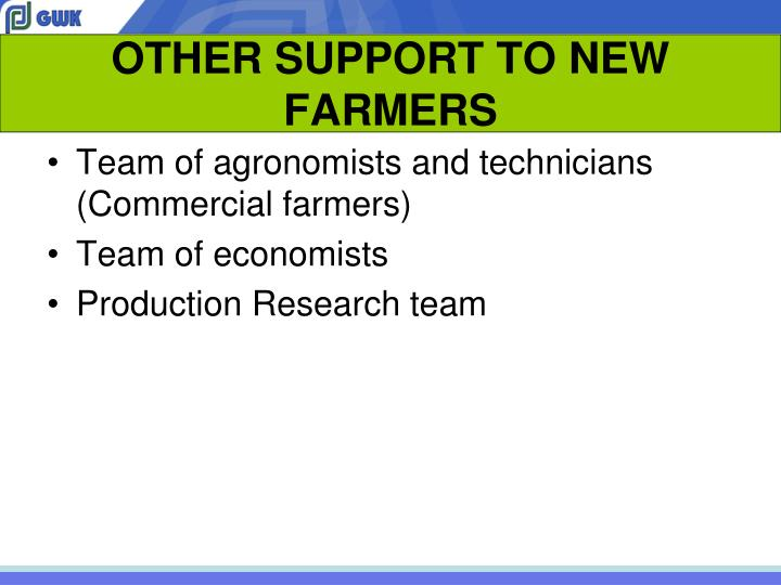 OTHER SUPPORT TO NEW FARMERS