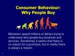 consumer behaviour why people buy
