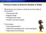process foods to enhance quality safety