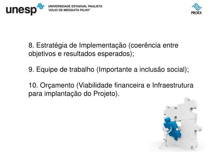 Estratégia de Implementação (coerência entre objetivos e resultados esperados);
