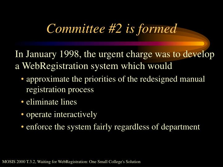 Committee #2 is formed