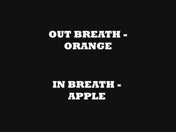 OUT BREATH - ORANGE