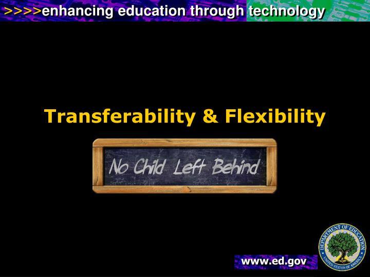 Transferability & Flexibility