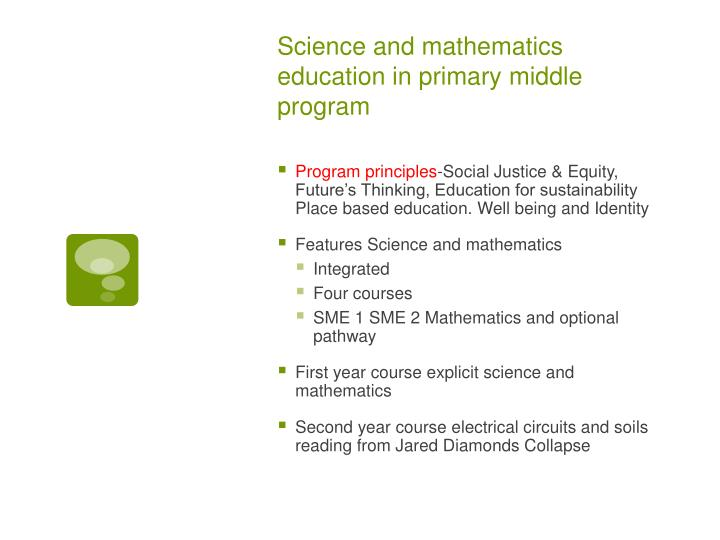 Science and mathematics education in primary middle program