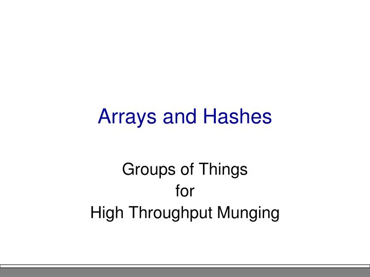 Arrays and Hashes