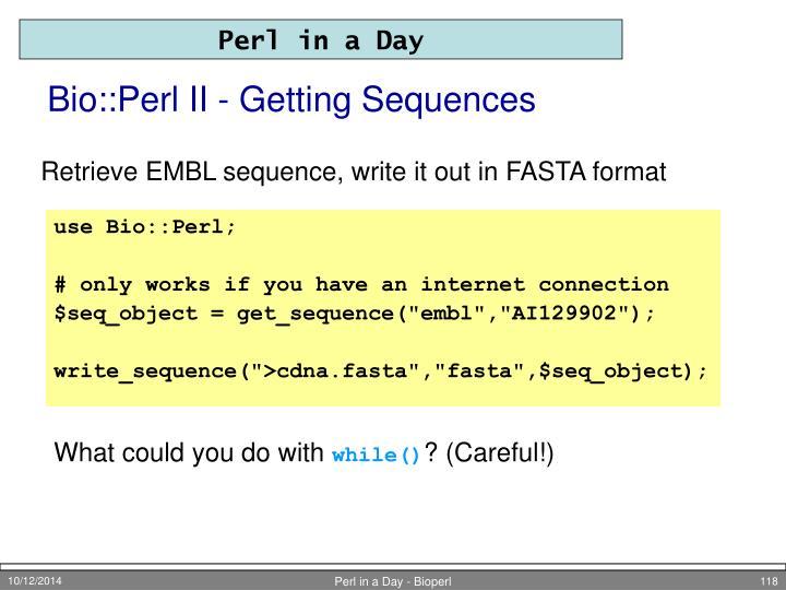 Bio::Perl II - Getting Sequences