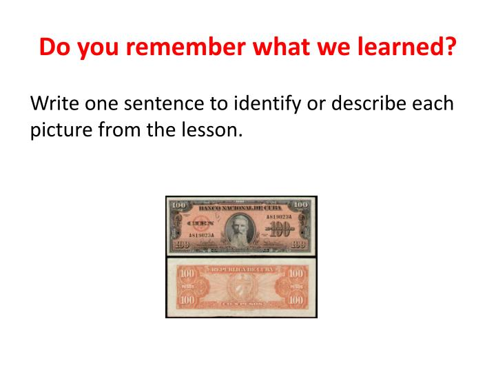 Do you remember what we learned?