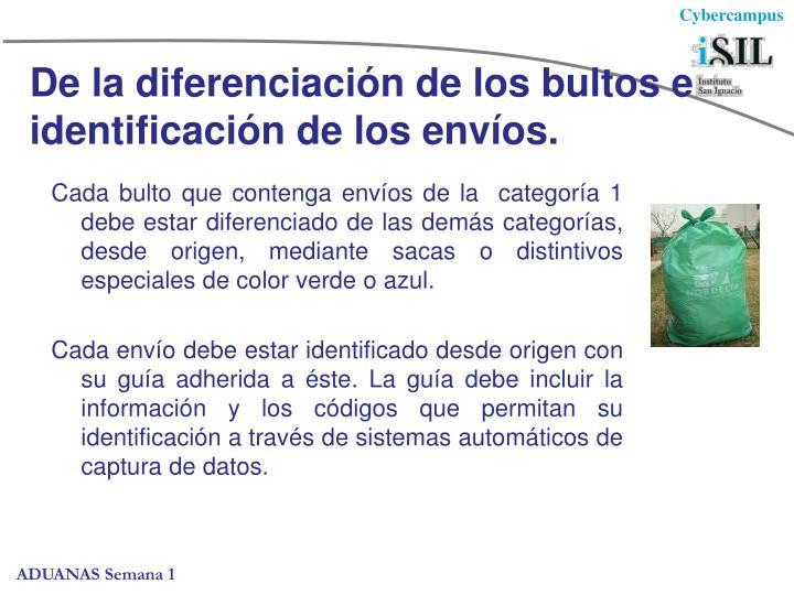 De la diferenciación de los bultos e identificación de los envíos.