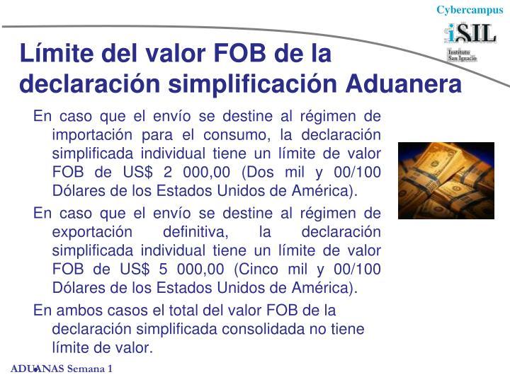 Límite del valor FOB de la declaración simplificación Aduanera