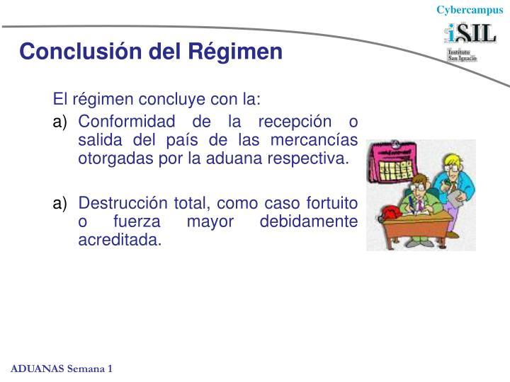 El régimen concluye con la: