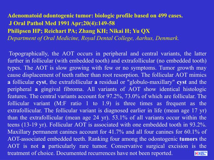 Adenomatoid odontogenic tumor: biologic profile based on 499 cases.