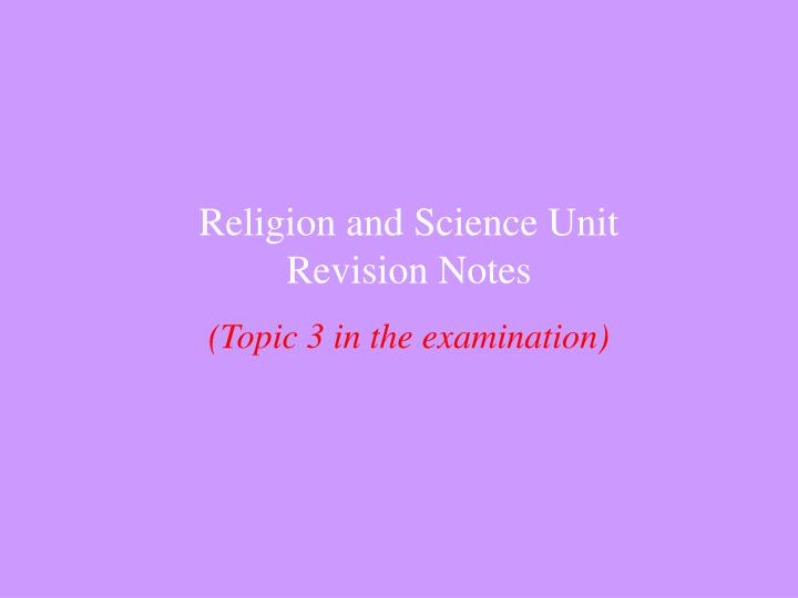 Religion and Science Unit  Revision Notes