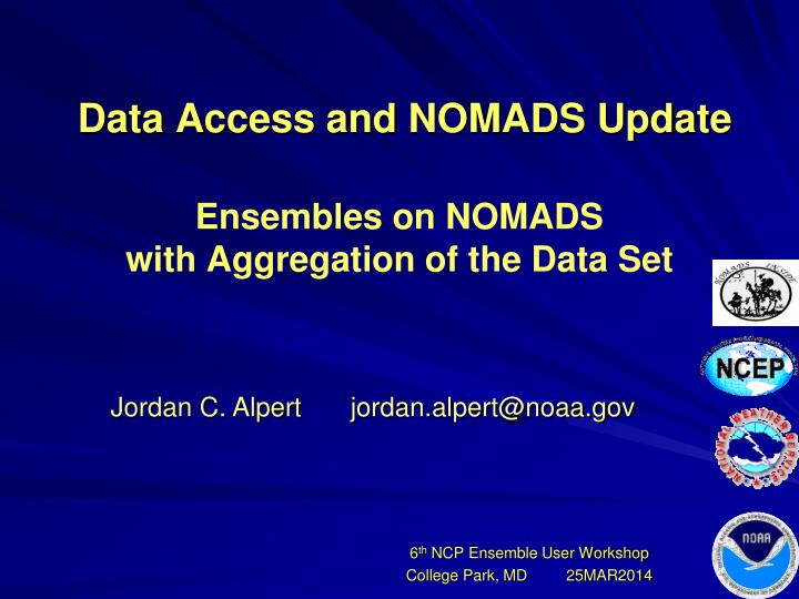 data access and nomads update ensembles on nomads with aggregation of the data set n.