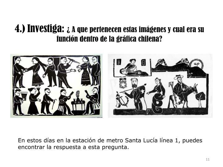 4.) Investiga: