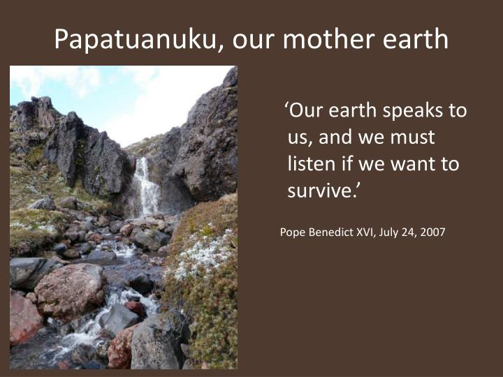 Papatuanuku our mother earth