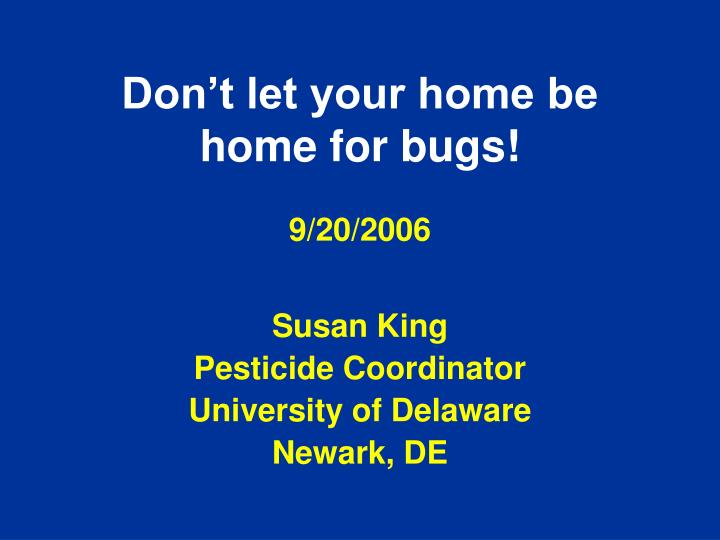 don t let your home be home for bugs 9 20 2006 n.