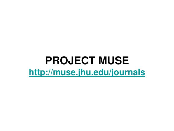 project muse database Dgmarket - global tenders - dgmarket is the largest portal for tenders, with official tenders from world bank, eu, un and solicitations from national governments and.