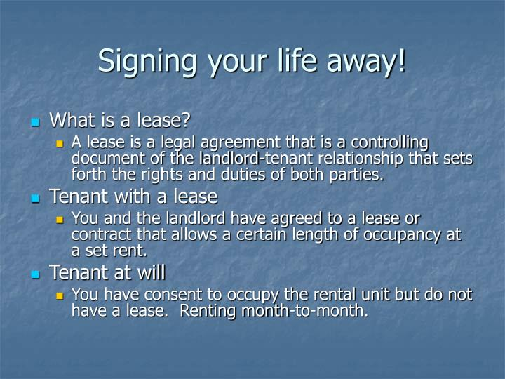 Signing your life away!