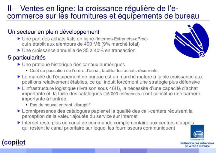 II – Ventes en ligne: la croissance régulière de l'e- commerce sur les fournitures et équipements de bureau