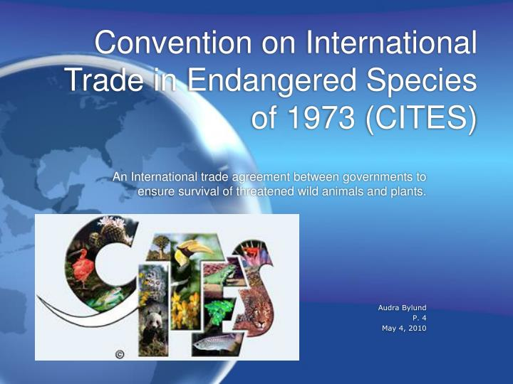 Ppt Convention On International Trade In Endangered Species Of