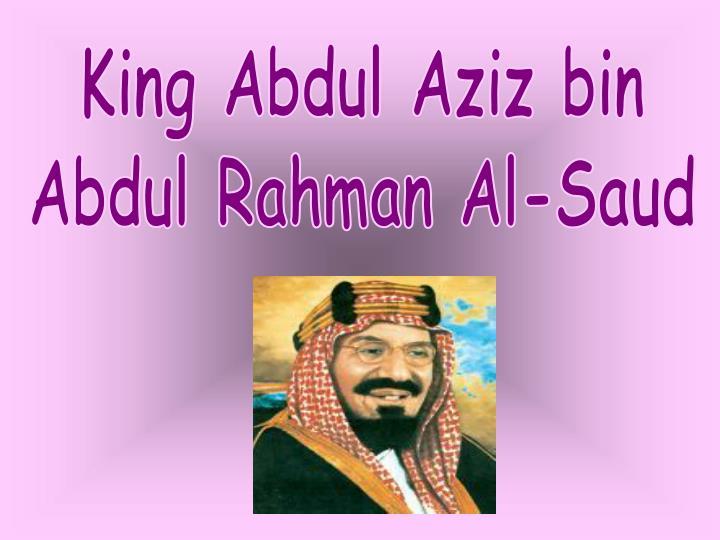 king abdul aziz bin abdul rahman