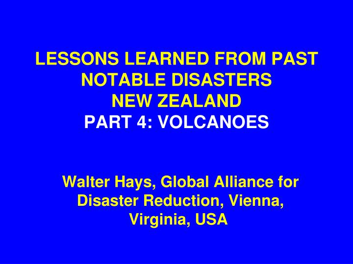 lessons learned from past notable disasters new zealand part 4 volcanoes n.