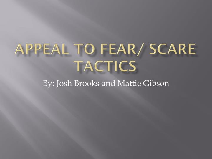 appeal to fear scare tactics n.