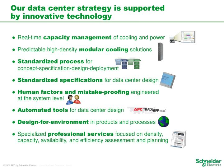 Our data center strategy is supported