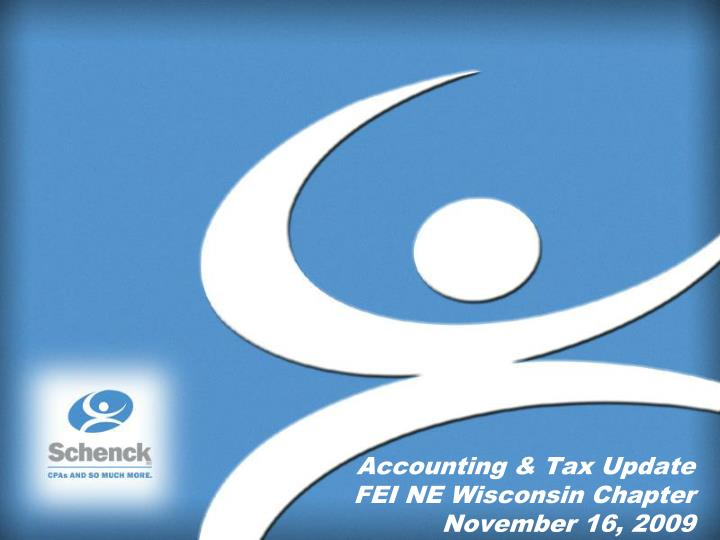 accounting tax update fei ne wisconsin chapter november 16 2009 n.