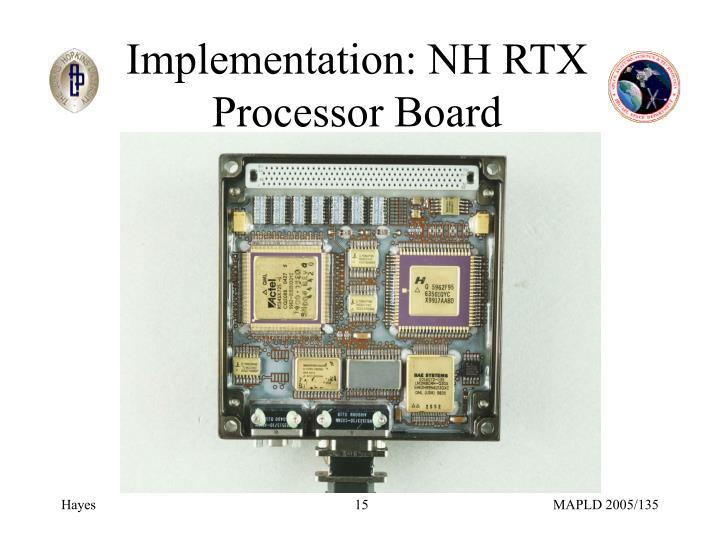 Implementation: NH RTX Processor Board