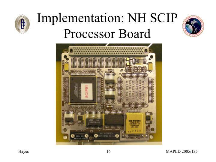Implementation: NH SCIP Processor Board