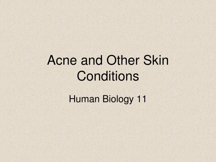 acne and other skin conditions n.