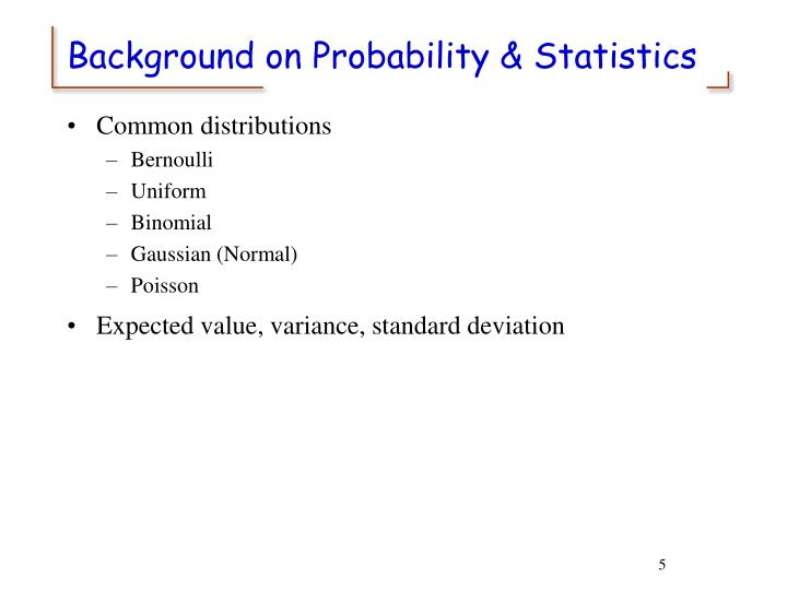 Background on Probability & Statistics