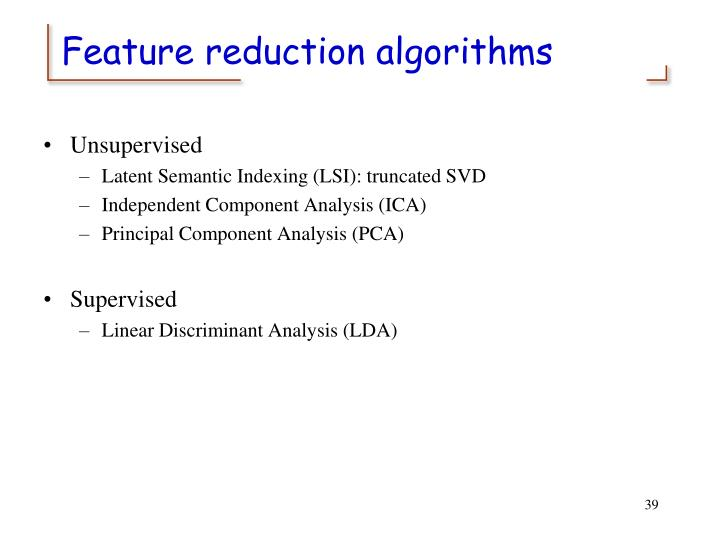 Feature reduction algorithms