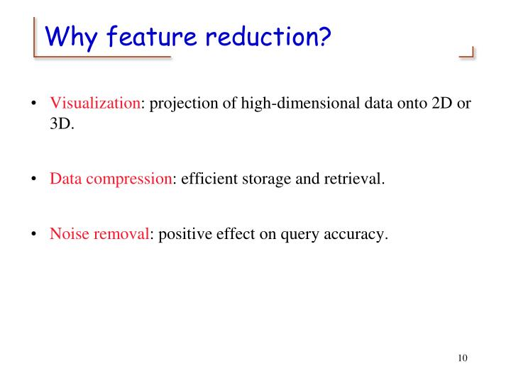 Why feature reduction?